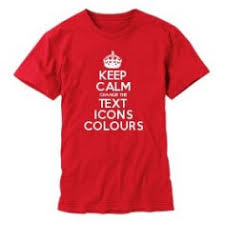 T Shirt Making Program Make Keep Calm Gifts With The Keep Calm And Carry On Creator This