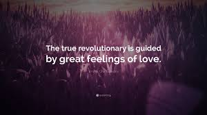 ernesto che guevara e the true revolutionary is guided by great feelings of love