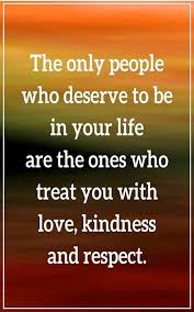 Kindness Quotes Beauteous The Only People Who Deserve To Be In Your Life Are The Ones With