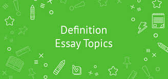 definition essay topics for college examples writing tips definition essay topics