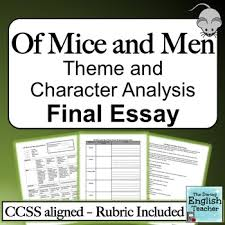 of mice and men theme and character analysis final essay tpt of mice and men theme and character analysis final essay