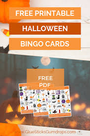Choose one of my printable halloween cards and print it now!! Printable Halloween Bingo Game Glue Sticks And Gumdrops
