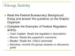 i what is the federal bureaucracy ppt group activity the federal bureaucracy background essay and answer the questions on the graphic organizer