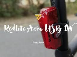 Topeak Lights Review Topeak Redlite Aero Usb 1w Bike Tail Light Review