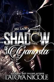 SHADOW OF A GANGSTA by Latoya Nicole