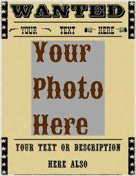 Add A Wanted Poster Border And Digitally Age A Photo By Oltimeyfauxtoes