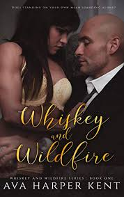 Amazon.com: Whiskey and Wildfire eBook: Kent, Ava Harper: Kindle Store