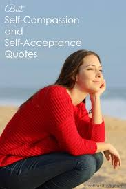 Self Acceptance Quotes Mesmerizing Best SelfCompassion And SelfAcceptance Quotes Bits Of Positivity