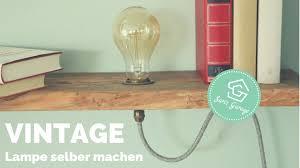 Vintage Lampe Selber Bauen Regal Selber Machen Upcycling Diy Anleitung How To