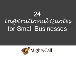 Small Business Quotes Amazing 48 Inspirational Quotes For Small Businesses