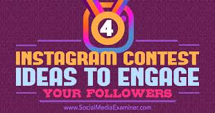 4 Instagram Contest Ideas To Engage Your Followers Social