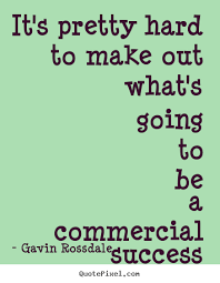 Commercial Quotes Stunning Commercial Quotes Adorable Success Quote It's Pretty Hard To Make