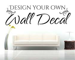 create my own wall decal custom wall stickers by wall art quotes on creating my own wall art with create my own wall decal custom wall stickers by wall art quotes