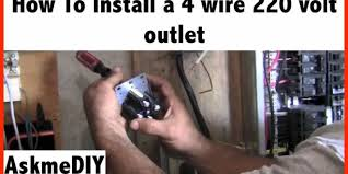 how to install a 220 volt 4 wire outlet askmediy