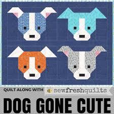 Dog Quilt Patterns Cool Dog Gone Cute QuiltAlongnet