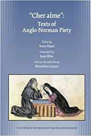 """Cher alme"""": Texts of Anglo-Norman Piety (Volume 385) (Medieval and  Renaissance Texts and Studies): Leyser, Henrietta, Hunt, Tony, Bliss, Jane:  9780866984331: Amazon.com: Books"""