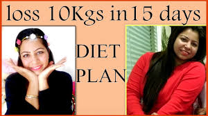 Diet Chart For Female For Weight Loss How To Lose Weight Fast 10kg In 15 Days Full Day Diet Plan