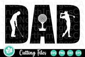 Svg, dxf, png and eps formats in a zipped folder. Dad Golf A Father S Day Svg Cut File 261229 Cut Files Design Bundles