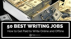 best writing jobs how to get paid to write online and offline