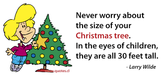 Christmas Tree Quotes Awesome Never Worry About The Size Of Your Christmas Tree Quotes