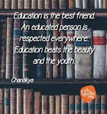 Education Is The Best Friend An Educated Person Is Chanakya Quotes