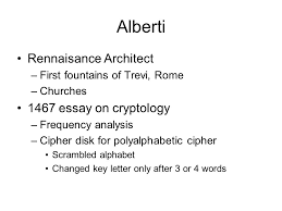 polyalphabetic ciphers history alberti rennaisance architect  2 alberti rennaisance architect first fountains of trevi rome churches 1467 essay on cryptology frequency analysis cipher disk for polyalphabetic