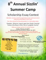 th annual sizzlin summer camp essay contest boys girls club  members would you like the opportunity to earn a summer at camp here at the boys girls club if so then submit an answer to the following question