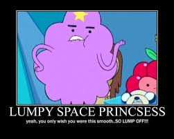 lumpy space princess meme | Oh My Glob | Pinterest | Lumpy Space ... via Relatably.com
