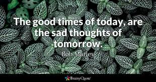 Good Times Quotes BrainyQuote New Good Times Quotes