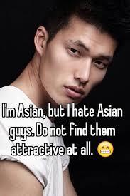 I hate asian guys