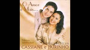 O AMOR É MAIS - Cassiane & Jairinho - Letras Web