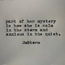Her Quotes Classy Part Of Her Mystery Is How She Is Calm In The Storm And Anxious In
