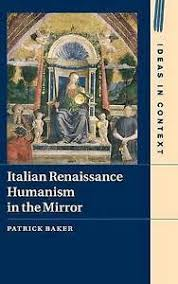 italian renaissance humanism in the mirror ideas in context by  image is loading italian renaissance humanism in the mirror ideas in