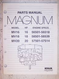 kohler engines parts manual magnum models mv16 mv18 mv20 kohler kohler engines parts manual magnum models mv16 mv18 mv20 pamphlet 1990