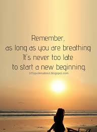 It's Never Too Late Quotes Awesome Inspirational Quotes Remember As Long As You Are Breathing It's