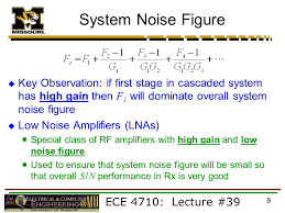 system noise figure key observation if first stage in cascaded system has high gain then