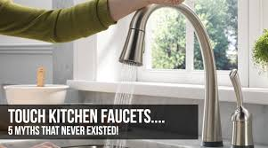 Touch kitchen faucets Sensate Touchless Myths About Touch Sensitive Kitchen Faucets Kitchen Faucet Diva Myths About Touch Sensitive Kitchen Faucets Kitchenfaucetdivascom