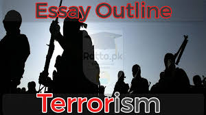 terrorism english essay outline for css pcs nts and other tests  terrorism english essay outline for css pcs nts and other tests