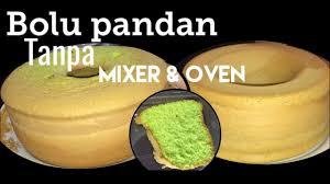Resep Bolu Pandan Lembut Tanpa Mixer Oven Youtube