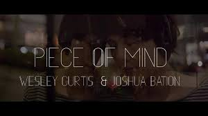 Peace of Mind - Wesley Curtis feat. Joshua Bation (Fan Made) - YouTube