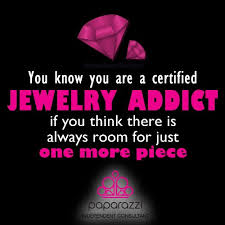 you know you are a jewelry addict if you think there is room for one more
