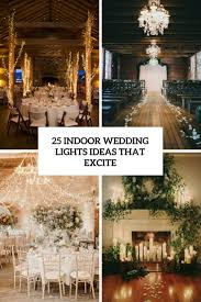 Lighting ideas for weddings Reception Indoor Wedidng Lights Ideas That Excite Cover Weddingomania 25 Indoor Wedding Lights Ideas That Excite Weddingomania