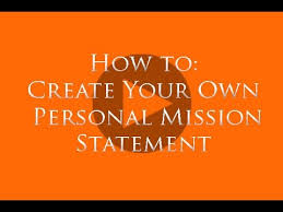 What Is Your Personal Mission Your Personal Mission Statement Youtube