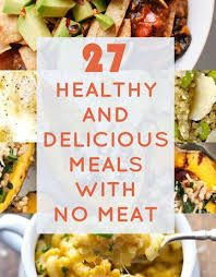 While this is best served immediately, the leftovers make a fantastic lunch. 27 Delicious And Healthy Meals With No Meat