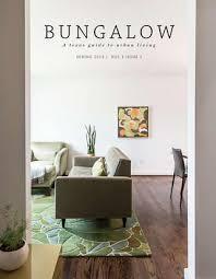 bungalow a texas guide to urban living s p r i n g 2 0 1 3 v o l 1 iss u e 1