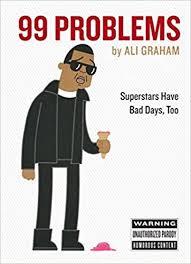 <b>99 Problems</b>: Superstars Have Bad Days, Too: Graham, Ali ...