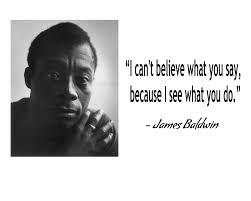 James Baldwin Quote Great Quote James Baldwin Quotes Black