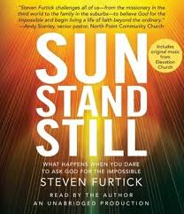 Steven Furtick Quotes Magnificent Sun Stand Still What Happens When You Dare To Ask God For The