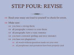 focused thesis expository essay ppt  step four revise your essay out loud to yourself to check for errors