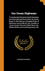 Our Ocean Highways: a Condensed Universa   Dempsey, J Maurice  本 ...
